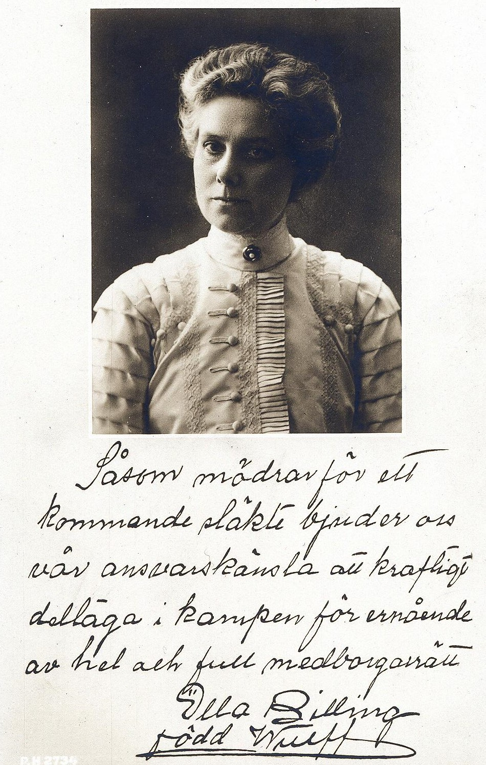 "Portrait of Ella Billing on a suffrage postcard, bearing her signature. Translation: ""As mothers of a coming generation, our sense of responsibility implores us to join in the struggle for civil rights"". Photographer and year unknown (KvinnSam, Gothenburg University Library)"