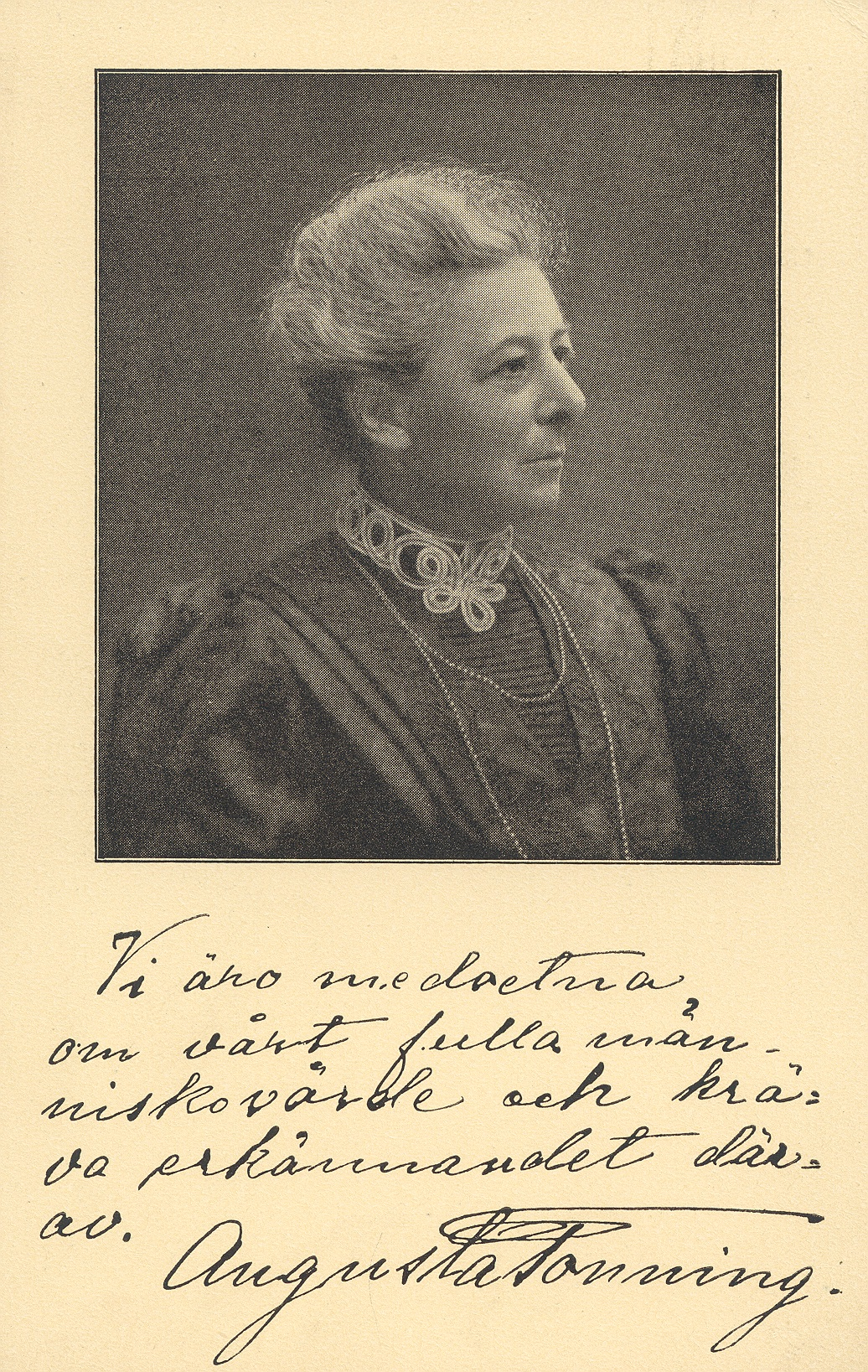 "Augusta Tonning depicted on a postcard published by a women's suffrage organisation in Uppsala. The text translates as: ""We are aware of our human dignity and demand the recognition thereof"". Photographer and year unknown. KvinnSam, Gothenburg University Library"